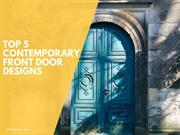 Top 5 Contemporary Front Door Designs | Newtoninex