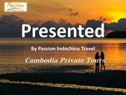 Enjoy the best Cambodia private tours at the most affordable price