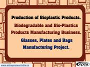 Production of Bioplastic Products.
