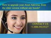 How to upgrade your Avast Antivirus from the older version without any