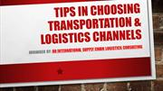 Tips In Choosing Transportation & Logistics Channels