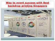 Way to event success with Best backdrop printing Singapore