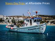 Naxos Day Trips at Affordable Prices