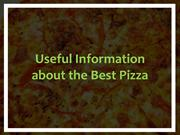 Useful Information About the Best Pizza