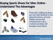 Buying Sports Shoes For Men Online - Understand The Advantages