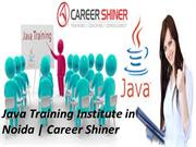 Career Shiner-Java Training Institute in Noida