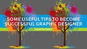 Some useful tips to become successful Graphic Designer