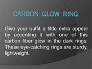 Pure Carbon Fiber Glow Ring  Core Carbon Rings