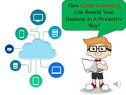 How Cloud Computing can benefit your business in a productive way