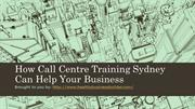 How Call Centre Training Sydney Can Help Your Business