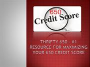THRIFTY 650 – #1 RESOURCE FOR MAXIMIZING YOUR 650 CREDIT SCORE