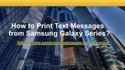 How to Print Text Messages from Samsung Galaxy Series