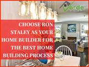 Choose the best custom home design from Ron Staley