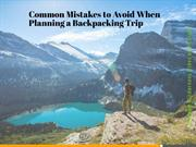 Common Mistakes to Avoid When Planning a Backpacking Trip