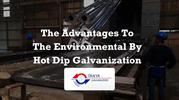 The Advantages to the Environmental by Hot Dip Galvanization - Tanya G