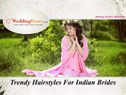Trendy Hairstyles For Indian Brides