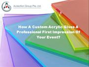 How A Custom Acrylic Gives A Good First Impression Of Your Event?