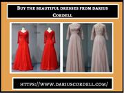 Choose the stylish dresses from Darius Cordell