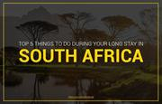 How to Make Your Long Stay in South Africa Memorable