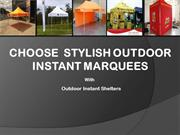 Choose Stylish Outdoor Instant Marquees | Outdoor Instant Shelters