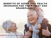 BENEFITS OF SUPER VISA HEALTH INSURANCE FOR THE PARENT AND GRANDPARENT