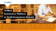 10 Best Ecommerce Platform to Build Ecommerce Website