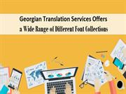 Georgian Translation Services Offers a Wide Range of Different Font