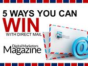 5 Ways You Can WIN With Direct Mail