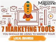 7 Marketing Tools You Should Be Using to Market Your Local Business