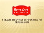 8 Health Benefits of Eating Garlic for Senior Adults