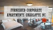 Furnished Corporate Apartments Charlotte NC