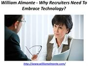 William Almonte - Why Recruiters Need To Embrace Technology