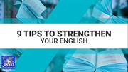 9 Tips to Strengthen Your English