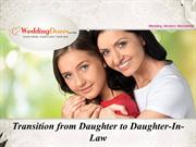 Transition from Daughter to Daughter-In-Law
