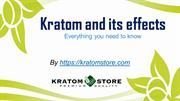 What is Kratom and its effects by Kratomstore