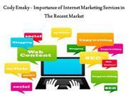 Cody Emsky - Importance of Internet Marketing Services in The Recent M
