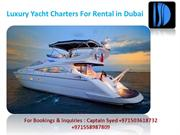 Luxury Yacht Charters For Rental in Dubai
