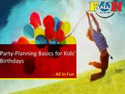Party-Planning Basics for Kids' Birthdays
