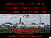 Chernobyl  Shot  With Infrared  Photography Looks  More  Haunting