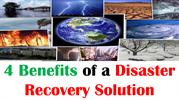 4 Benefits of a Disaster Recovery Solution