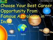 Choose Your Best Career Opportunity From Famous Astrologer in India