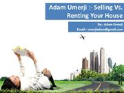 Shafiq Patel - Selling Vs.Renting Your House
