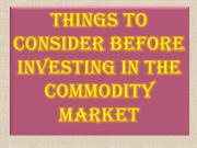 Things to Consider Before Investing In the Commodity Market