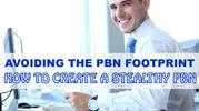 Avoiding the PBN Footprint How To Create a Stealthy PBN