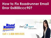 Fix Roadrunner Email Error 0x800ccc90 Call 1-888-909-0535 for help.