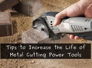 How to Increase the Life of Metal Cutting Power Tools