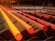 5 Interesting Facts About Earthquake Resistant TMT Bars