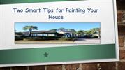 Two Smart Tips for Painting Your House