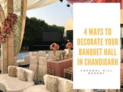 4 Ways To Decorate Your Banquet Hall In Chandigarh