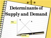 Determinants of Supply Demand
